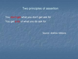 Two principles of assertion