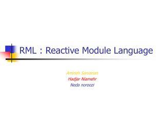 RML : Reactive Module Language