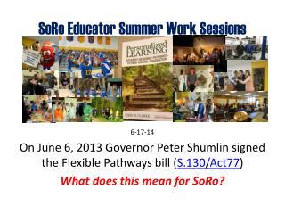 SoRo  Educator Summer Work Sessions