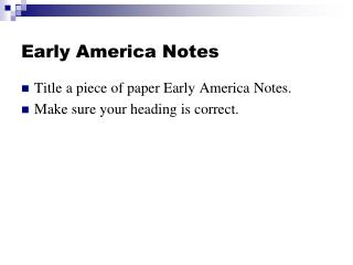 Early America Notes