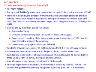 PPQ PRACTICE: 72. Why  was Solidarity formed in Poland?  (6)  For many  reasons.