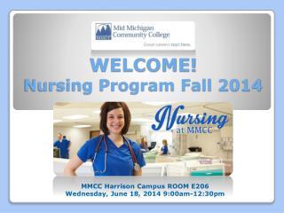 WELCOME!  Nursing Program Fall 2014