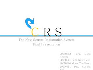 The New Course Registration System - Final Presentation -