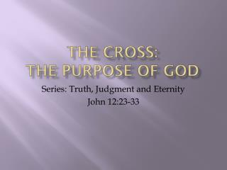 The Cross:  The Purpose of God