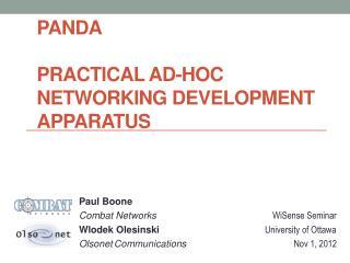 PANDA Practical Ad-hoc Networking Development Apparatus