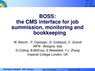 BOSS: the CMS interface for job summission, monitoring and    bookkeeping