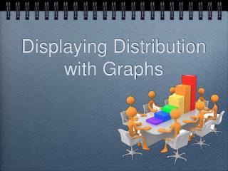 Displaying Distribution with Graphs