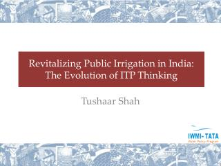 Revitalizing Public Irrigation in India: The Evolution of ITP Thinking
