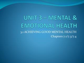 UNIT 3 – MENTAL & EMOTIONAL HEALTH