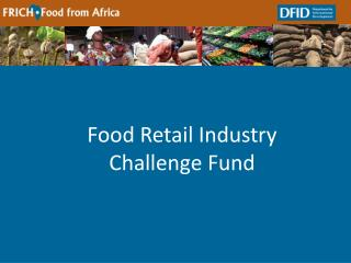 Food Retail Industry Challenge Fund