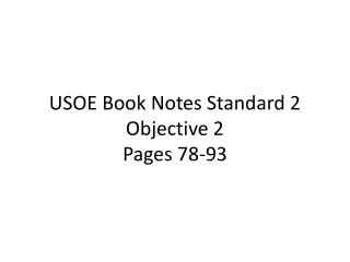 USOE Book Notes Standard 2 Objective 2 Pages 78-93