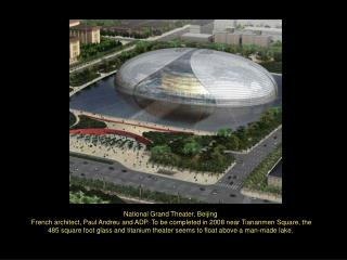National Grand Theater, Beijing  French architect, Paul Andreu and ADP. To be completed in 2008 near Tiananmen Square, t