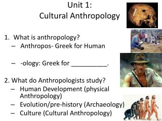 Unit 1:  Cultural Anthropology
