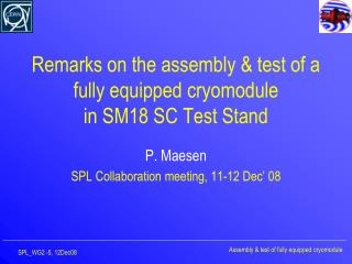 Remarks on the assembly & test of a fully equipped cryomodule in SM18 SC Test Stand