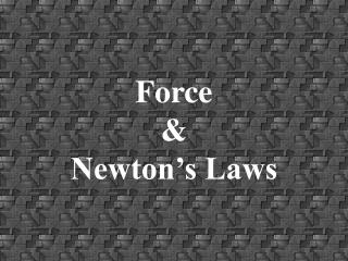 Force  &  Newton's Laws