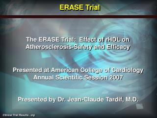 The ERASE Trial:  Effect of rHDL on Atherosclerosis-Safety and Efficacy