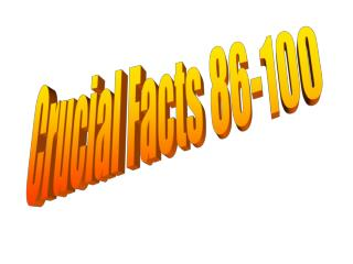 Crucial Facts 86-100