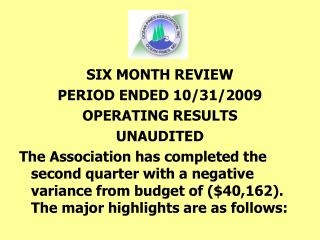 SIX MONTH REVIEW PERIOD ENDED 10/31/2009 OPERATING RESULTS UNAUDITED