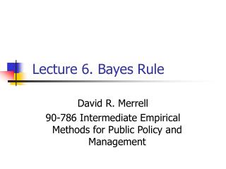 Lecture 6. Bayes Rule