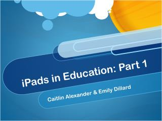 iPads  in Education: Part 1