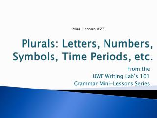 Plurals: Letters, Numbers, Symbols, Time Periods, etc.