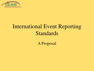 International Event Reporting Standards