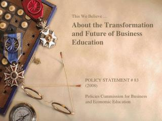 POLICY STATEMENT # 83 (2008) Policies Commission for Business and Economic Education