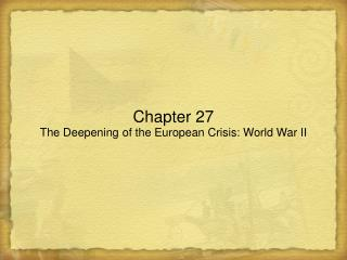 Chapter 27 The Deepening of the European Crisis: World War II