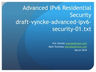 Advanced IPv6 Residential  Security draft-vyncke-advanced-ipv6-security-01.txt