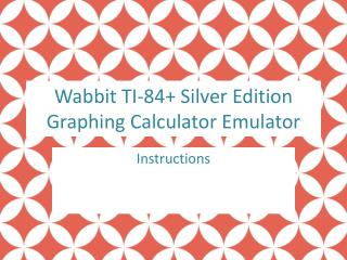 Wabbit  TI-84+ Silver Edition Graphing Calculator Emulator