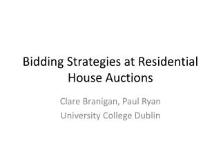 Bidding Strategies at Residential House Auctions