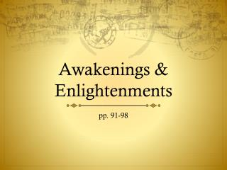 Awakenings & Enlightenments