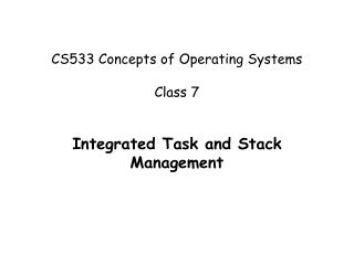 CS533 Concepts of Operating Systems Class 7