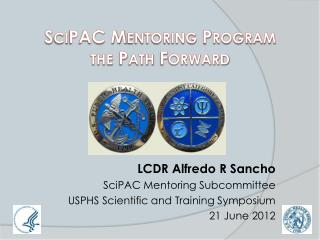 SciPAC Mentoring Program  the Path Forward