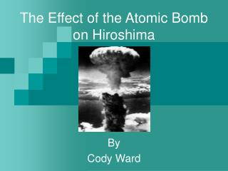 The Effect of the Atomic Bomb on Hiroshima