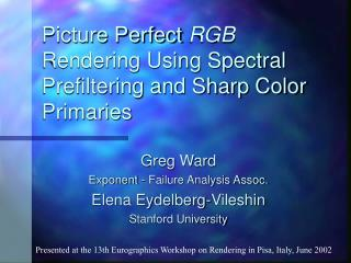 Picture Perfect  RGB  Rendering Using Spectral Prefiltering and Sharp Color Primaries