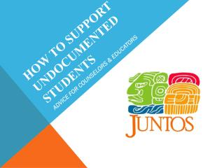 HOW TO SUPPORT UNDOCUMENTED  STUDENTs