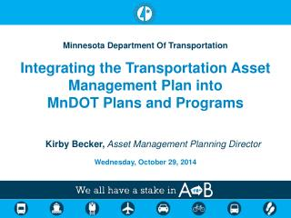Minnesota Department Of Transportation Integrating the Transportation Asset Management Plan into
