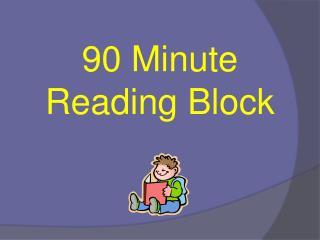 90 Minute Reading Block