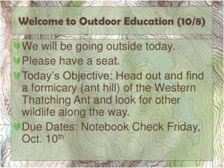 Welcome to Outdoor Education ( 10/8)