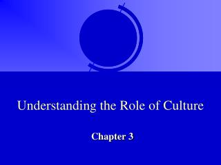 Understanding the Role of Culture
