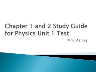 Chapter 1 and 2  Study Guide  for Physics Unit 1 Test