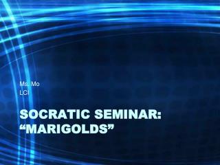 """Socratic Seminar: """"Marigolds"""""""