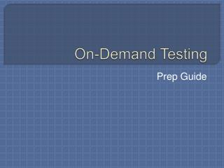 On-Demand Testing