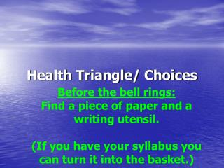 Health Triangle/ Choices