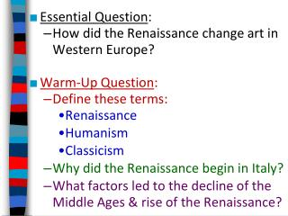Essential Question :  How did the Renaissance change art in Western Europe?  Warm-Up Question :