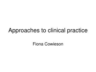 Approaches to clinical practice