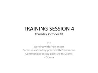 TRAINING SESSION 4 Thursday, October 18