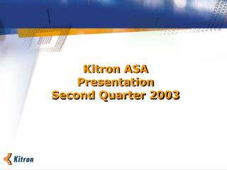 Kitron ASA Presentation Second Quarter 2003