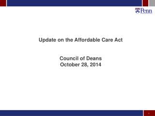 Update on the Affordable Care Act Council of Deans October 28, 2014